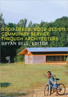 Good Deeds, Good Design: Community Service Through Architecture