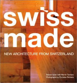 Swiss Made: New Architecture from Switzerland