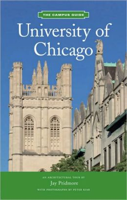 University of Chicago: The Campus Guide