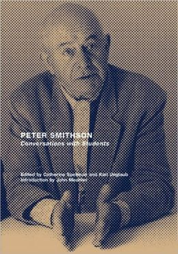 Peter Smithson: Conversations with Students