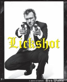 Lickshot: A Photo Scrapbook