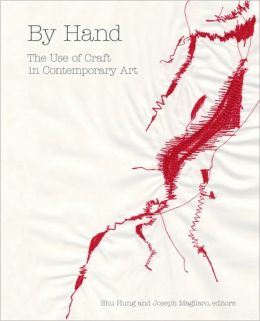 By Hand: The Use of Craft in Contemporary Art