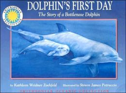 Dolphin's First Day (Smithsonian Oceanic Collection): The Story of a Bottlenose Dolphin