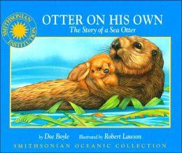 Otter on His Own: The Story of a Sea Otter (Smithsonian Oceanic Collection)