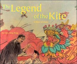 The Legend of the Kite: A Story of China