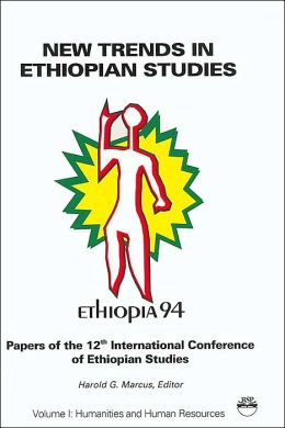 New Trends in Ethiopian Studies (Humanities and Human Resources Series): Papers of the 12th International Conference of Ethiopian Studies, Ethiopis '94