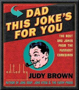 Dad, This Joke's for You: The Best Dad Jokes From The Funniest Comedians