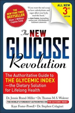 The New Glucose Revolution: The Authoritative Guide to the Glycemic Index - the Dietary Solution for Lifelong Health