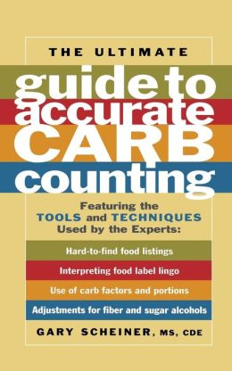 Ultimate Guide to Accurate Carb Count: Featuring the Tools and Techniques Used by the Experts