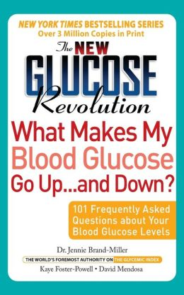 The New Glucose Revolution: What Makes My Blood Glucose Go Up...and Down?