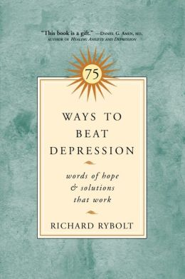 75 Ways to Beat Depression: Words of Hope & Solutions that Work