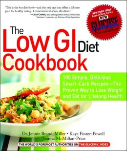 Low GI Diet Cookbook: 100 Simple, Delicious Smart-Carb Recipes