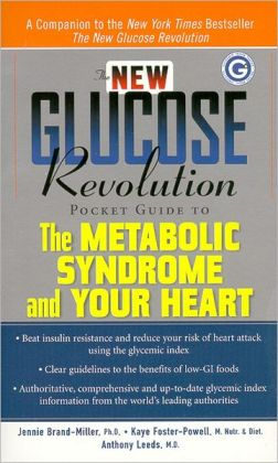 The New Glucose Revolution Pocket Guide to the Metabolic Syndrome and Your Heart