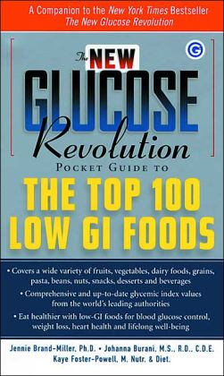 The New Glucose Revolution Pocket Guide to the Top 100 Low Gl Foods