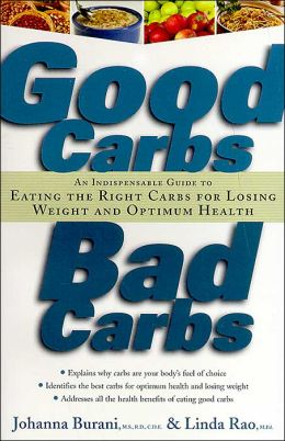 Good Carbs  Bad Carbs  An Indispensable Guide to Eating the Right    Good Carbs Bad Carbs
