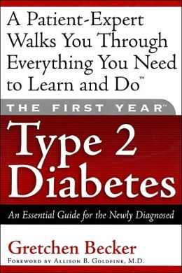 First Year--Type 2 Diabetes: An Essential Guide for the Newly Diagnosed