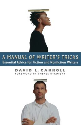 A Manual of Writer's Tricks: Essential Advice for Fiction and Nonfiction Writers