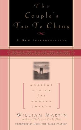 The Couple's Tao Te Ching; Ancient Advice for Modern Lovers