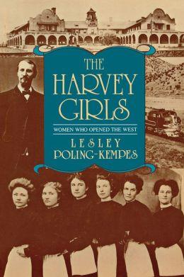 Harvey Girls: Women Who Opened the West