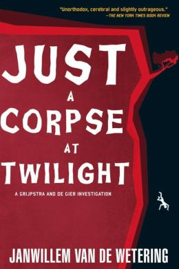 Just a Corpse at Twilight (Grijpstra and de Gier Series #12)