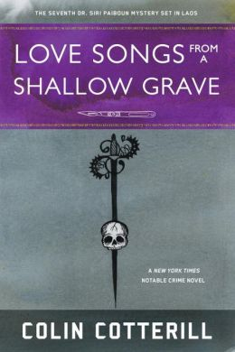 Love Songs from a Shallow Grave (Dr. Siri Paiboun Series #7)