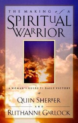 Making of a Spiritual Warrior: A Woman's Guide to Daily Victory