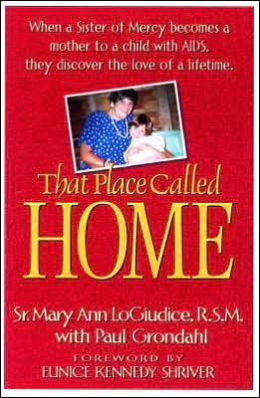 That Place Called Home: A Sister of Mercy, My Daughter, and the Journey of a Lifetime