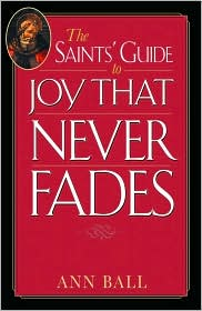 Saints Guide to Joy That Never Fades