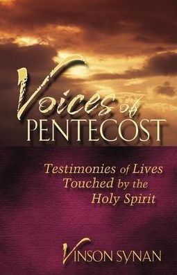 Voices of Pentecost: Testimonies of Lives Touched by the Holy Spirit