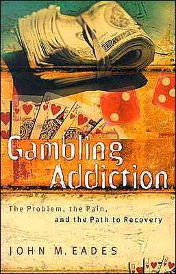 Gambling Addiction: The Problem, the Pain, and the Path to Recovery