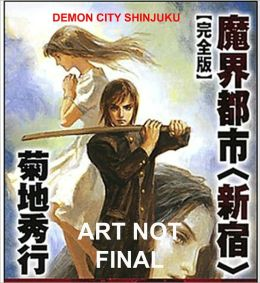 Demon City Shinjuku: The Complete Edition (Novel)