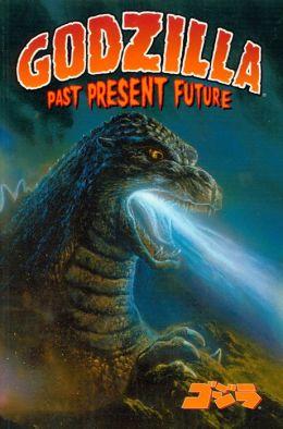 Godzilla: Past, Present, and Future