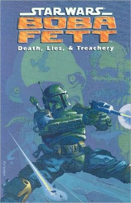Star Wars Boba Fett: Death, Lies, and Treachery