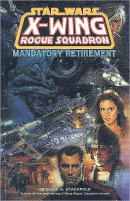 Star Wars X-Wing Rogue Squadron #8: Mandatory Retirement