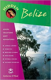 Hidden Belize: Including Tikal, Copan and the Cayes