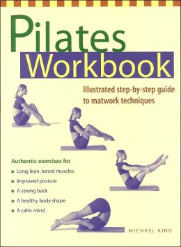 Pilates Workbook: Illustrated Step-by-Step Guide to Matwork Techniques