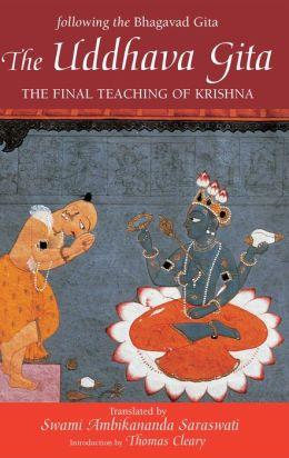The Uddhava Gita: The Final Teaching of Krishna