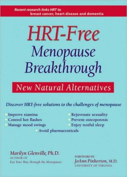 The HRT-Free Menopause Breathrough: New Natural Alternatives