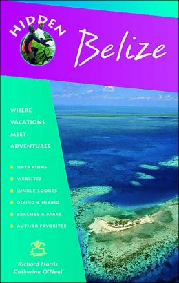 Hidden Belize (Hidden Travel Guide Series): Including Tikal, and the Cayes