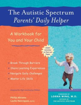 Autistic Spectrum Parents' Daily Helper: A Workbook for You and Your Child