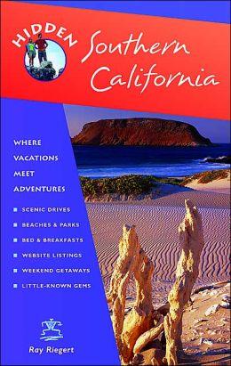 Hidden Southern California: Including Los Angeles, Hollywood, San Diego, Santa Barbara, and Palm Springs