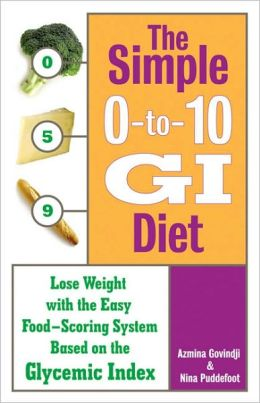 The Simple 0-to-10 GI Diet: Lose Weight with the Simple 0 to 10 Food Scoring System Based on the Glycemic Index
