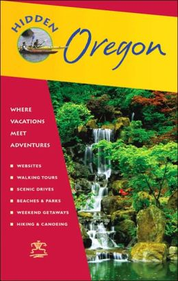 Hidden Oregon: Including Portland, the Coast, Cascades, and Columbia River Gorge