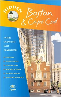Hidden Boston and Cape Cod: Including Cambridge, Lexington, Concord, Provincetown, Martha's Vineyard, and Nantucket