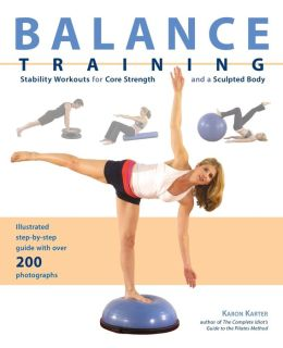 Balance Training: Complete Stability Training for a Full-Body Workout