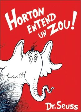 Horton Entend un Zou!: The French Edition of Horton Hears a Who!