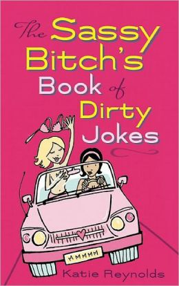The Sassy Bitch's Book of Dirty Jokes