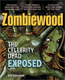 Zombiewood Weekly: The Celebrity Undead Exposed
