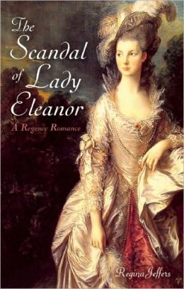 The Scandal of Lady Eleanor: A Regency Romance