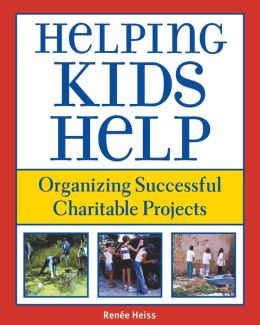 Helping Kids Help: Organizing Successful Charitable Projects